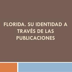 Florida. Su identidad a través de las publicaciones