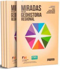 """Presentación del libro: """"Miradas para una Geohistoria Regional"""""""